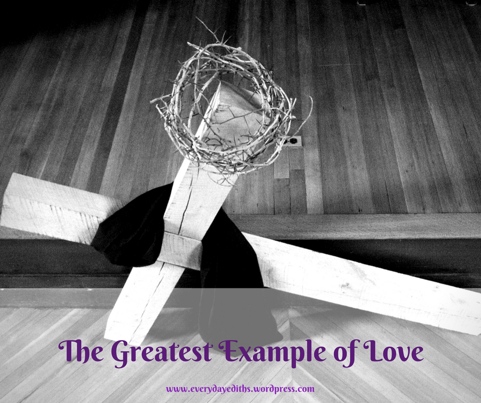 The Greatest Example of Love